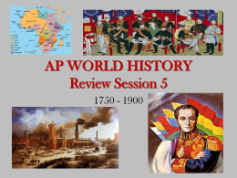 AP WORLD HISTORY Review Session 4