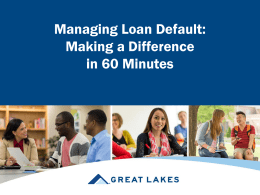 Managing Loan Default--Making a Difference in 60 Minutes