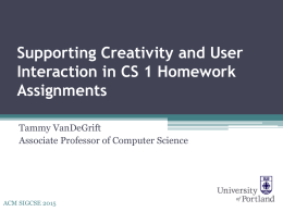 Supporting Creativity and User Interaction in CS 1