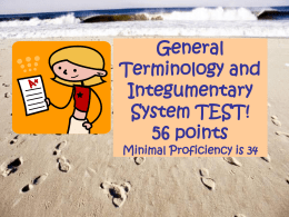 General Terminology and Integumentary System TEST! 60 points