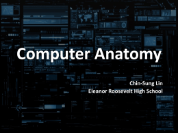 Computer Anatomy - Eleanor Roosevelt High School