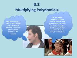 10.2 * Multiplying Polynomials