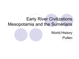 Early River Civilizations Mesopotamia and the Sumerians