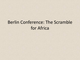 Berlin Conference: The Scramble for Africa