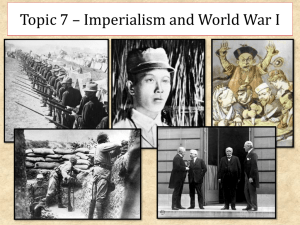 Topic 7 * Imperialism and World War I