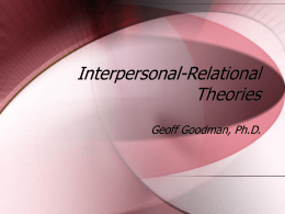 Interpersonal-- Relational Theories