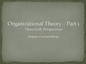 Organizational Theory * Part 1 Three Early Perspectives