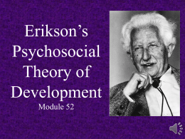 Erikson's Psychsocial Theory of Development