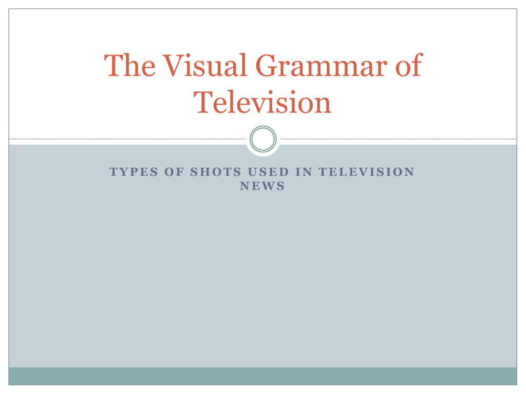 The Visual Grammar of Television