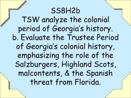 SS8H2b TSW analyze the colonial period of Georgia's history. b