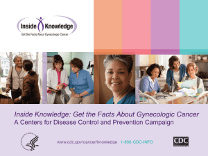 CDC*s Gynecologic Cancer Awareness Campaign