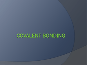 A covalent bond is formed when two or more non