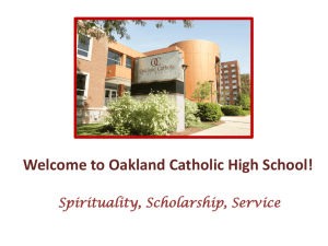 Welcome to Oakland Catholic High School! Spirituality, Scholarship