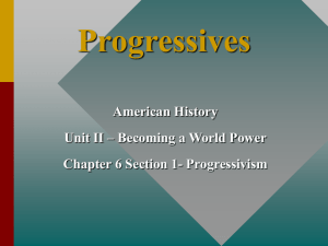 Reformers and Progressives