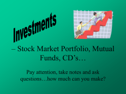 – Stock Market Portfolio, Mutual Funds, CD's…