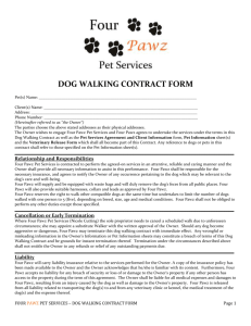 This Dog Walking Contract shall come into effect on the