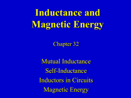 Ch. 32 - Inductance and Magnetic Energy
