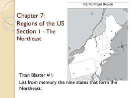 Chapter 7: Regions of the US Section 1 * The Northeast