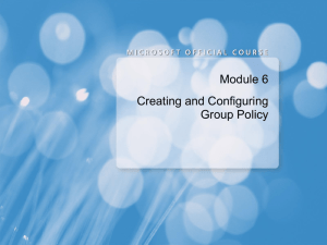 Module 6: Creating and Configuring Group Policy