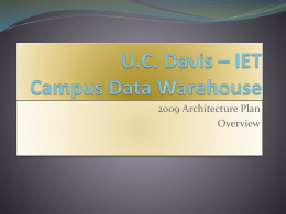 UC Davis * IET Campus Data Warehouse