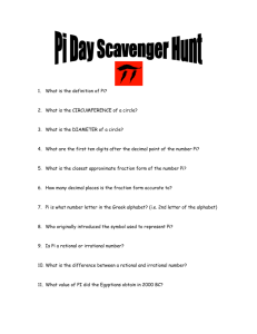 Pi Day Scavenger Hunt What is the definition of Pi? What is the