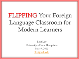 Flipping Your Foreign Language Classroom for Modern Learners