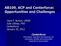 AB109, ACP and Centerforce - California State University, Fresno