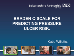 braden q scale for predicting pressure ulcer risk.