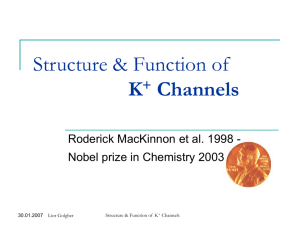 Structure and function of K channels (MacKinnon)
