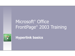 Microsoft® Office FrontPage® 2003 Training