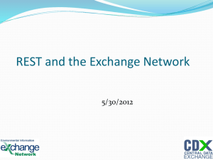 Rest and SOAP - The Exchange Network