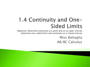1.4 Continuity and One-Sided Limits Objective: Determine continuity