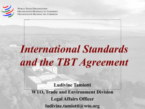 International Standards and the TBT Agreement Ludivine Tamiotti