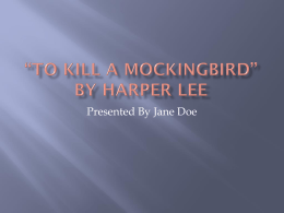 common human experiences in to kill a mockingbird To kill a mockingbird  ing and demonstrates that her experiences with hatred and prejudice will not sully her faith in human good.