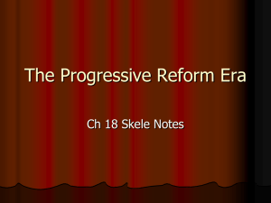 Ch 18 Progressive Reform notes