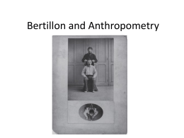 Bertillionage and Anthropometry