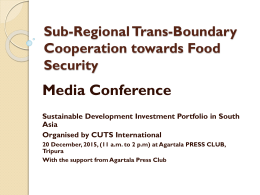 Sub-Regional trans-boundary cooperation@ Ensuring Food Security