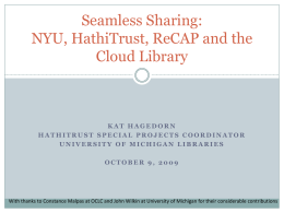 NYU, HathiTrust, ReCAP and the Cloud Library