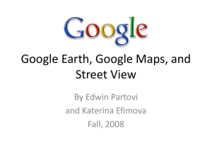 Google Earth, Local, Maps, and Street View