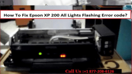 Fix Epson XP 200 All Lights Flashing Error code by dailing +1 877-208-6126