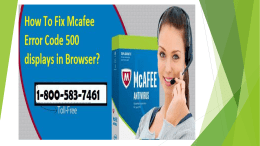 How To Fix Mcafee Error Code 500 displays in Browser? Call Toll-Free 1-800-583-7461
