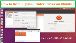Call 1-800-213-8289 to Install Epson Printer Driver on Ubuntu.