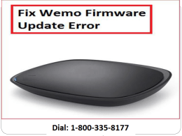 +1-800-335-8177 Fix Wemo Firmware Update Error
