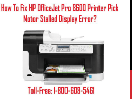 Call 1-800-608-5461 To Fix HP OfficeJet Pro 8600 Printer Pick Motor Stalled Display Error