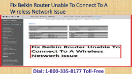 18003358177 To Fix Belkin Router Unable To Connect To A Wireless Network Issue