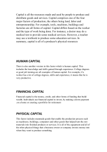 Capital is all the resources made and used by people to produce and distribute goods and services