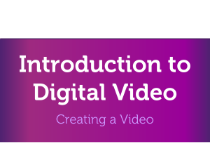 Video L1 Introduction to Digital Video