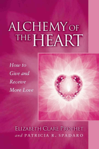 55712712-Alchemy-of-the-Heart-How-to-Give-and-Receive-More-Love-Elizabeth-Clare-Phophet