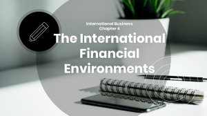 Chapter 4 - The International Financial Environments