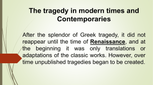 The tragedy in modern times and contemporaries